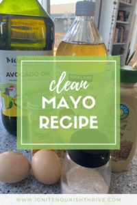 Clean Mayo Recipe | Paleo, Keto, Whole30 | IgniteNourishThrive.com