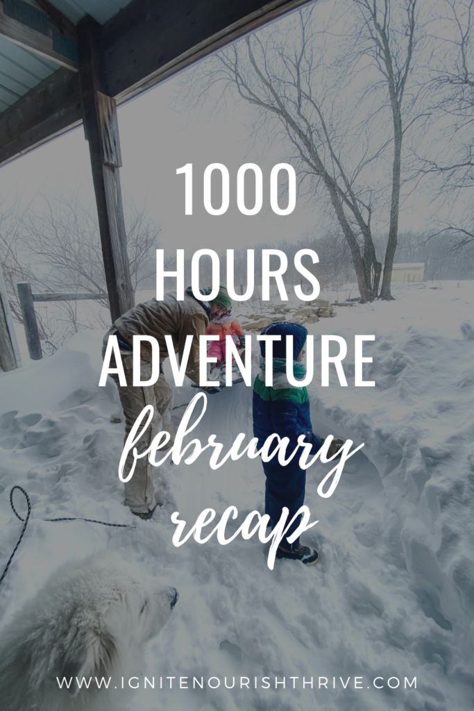 1000 Hours Adventure - February Recap | IgniteNourishThrive.com